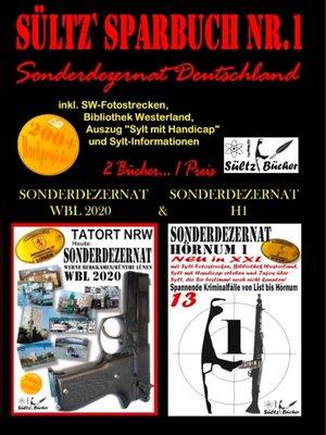 cover image of Sültz' Sparbuch Nr.1--SONDERDEZERNAT DEUTSCHLAND--Sonderdezernat Sylt Hörnum H1 & Tatort NRW--Werne, Bergkamen/Rünthe und Lünen--Sonderdezernat WBL 2020