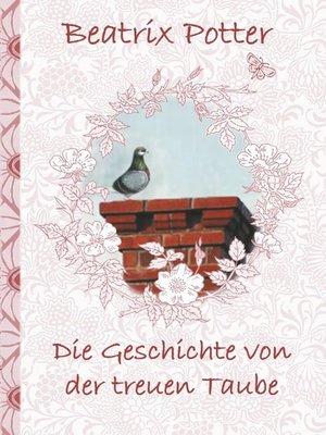 cover image of Die Geschichte von der treuen Taube