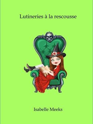 cover image of Lutineries à la rescousse