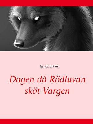 cover image of Dagen då Rödluvan sköt Vargen