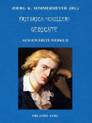 cover image of Friedrich Schillers Gedichte. Ausgewählte Werke II