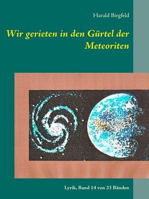 cover image of Wir gerieten in den Gürtel der Meteoriten