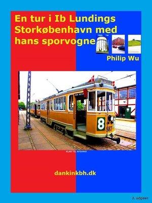 cover image of En tur i Ib Lundings Storkøbenhavn med hans sporvogne
