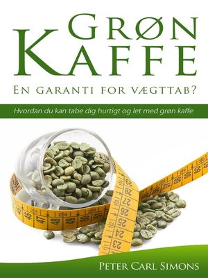 cover image of Grøn Kaffe – En garanti for vægttab?