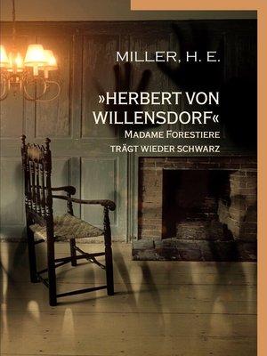 cover image of »Herbert von Willensdorf« Madame Forestiere trägt wieder schwarz