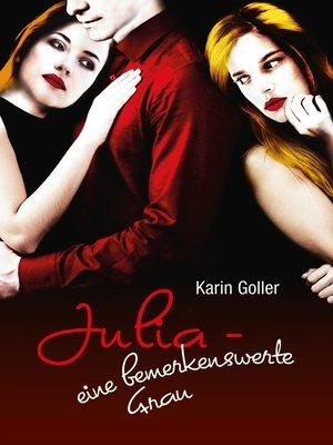 cover image of Julia--eine bemerkenswerte Frau