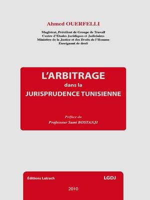 cover image of L'Arbitrage dans la Jurisprudence Tunisienne