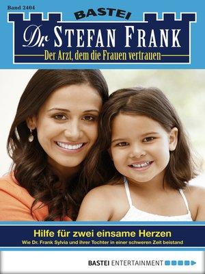 cover image of Dr. Stefan Frank--Folge 2404