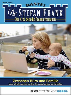 cover image of Dr. Stefan Frank--Folge 2415