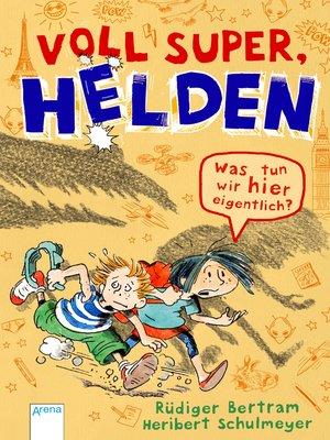 cover image of Voll super, Helden (2). Was tun wir hier eigentlich?
