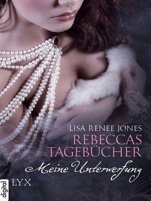 cover image of Rebeccas Tagebücher--Meine Unterwerfung