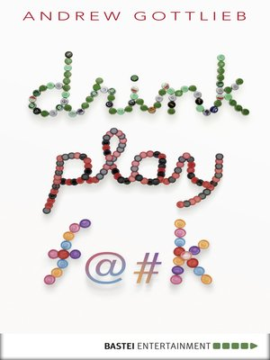 cover image of Drink, Play, F@#k