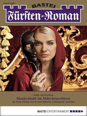 cover image of Fürsten-Roman--Folge 2464