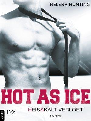 cover image of Hot as Ice--Heißkalt verlobt