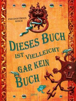 cover image of Dieses Buch ist vielleicht gar kein Buch