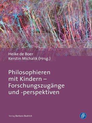 cover image of Philosophieren mit Kindern--Forschungszugänge und -perspektiven