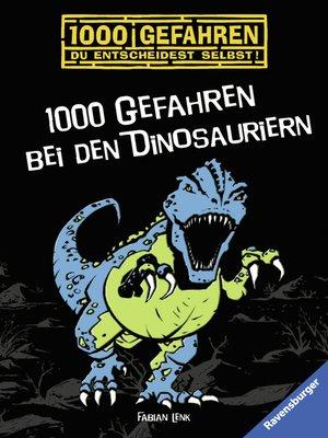 cover image of 1000 Gefahren bei den Dinosauriern