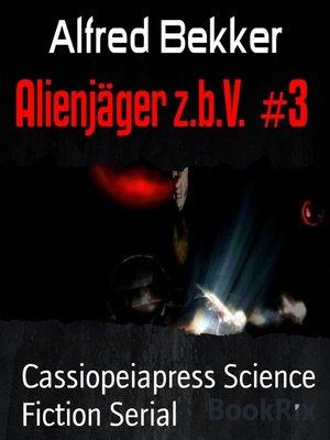 cover image of Alienjäger z.b.V.  #3