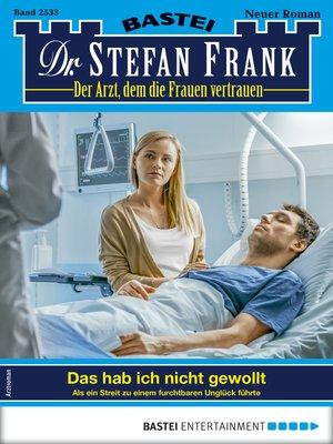 cover image of Dr. Stefan Frank 2533--Arztroman