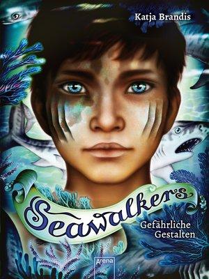 cover image of Seawalkers (1). Gefährliche Gestalten