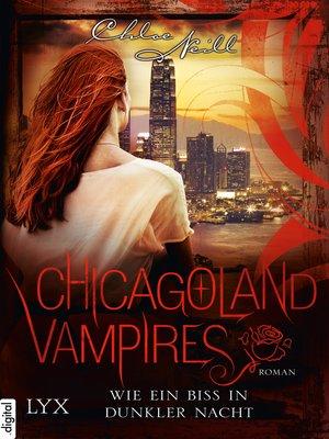 cover image of Chicagoland Vampires--Wie ein Biss in dunkler Nacht