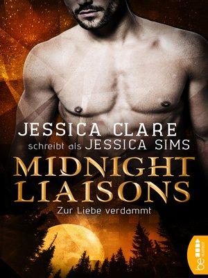 cover image of Midnight Liaisons--Zur Liebe verdammt