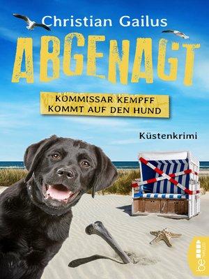 cover image of Abgenagt. Kommissar Kempff kommt auf den Hund