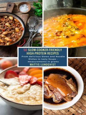 cover image of 50 Slow-Cooker-Friendly High-Protein Recipes