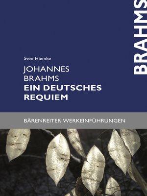 cover image of Johannes Brahms. Ein deutsches Requiem