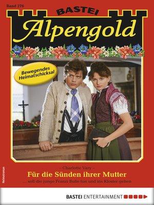 cover image of Alpengold 276--Heimatroman