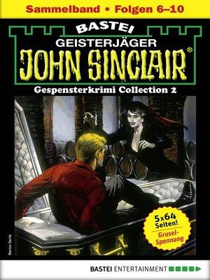 cover image of John Sinclair Gespensterkrimi Collection 2--Horror-Serie