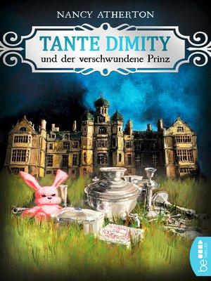 cover image of Tante Dimity und der verschwundene Prinz