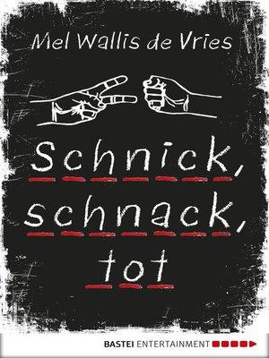 cover image of Schnick, schnack, tot
