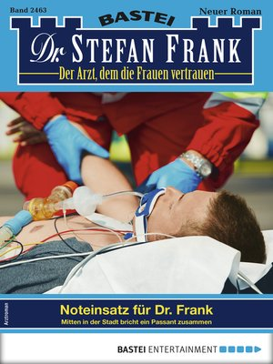 cover image of Dr. Stefan Frank 2463--Arztroman