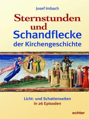 cover image of Sternstunden und Schandflecke der Kirchengeschichte