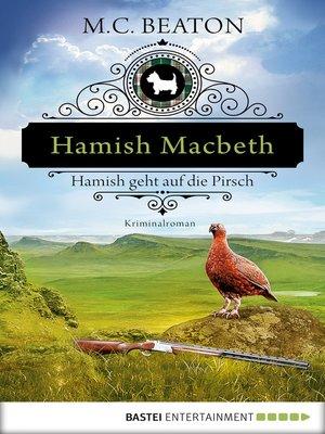 cover image of Hamish Macbeth geht auf die Pirsch