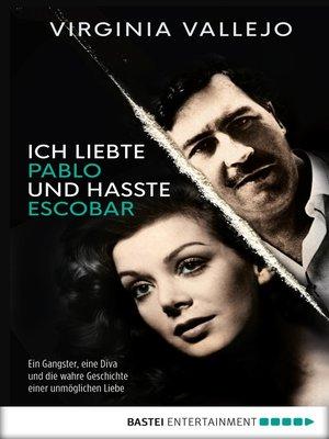 cover image of Ich liebte Pablo und hasste Escobar