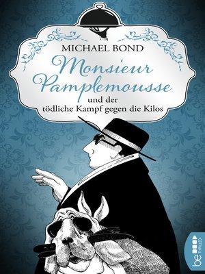 cover image of Monsieur Pamplemousse und der tödliche Kampf gegen die Kilos