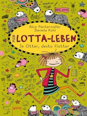 cover image of Mein Lotta-Leben (17). Je Otter, desto flotter