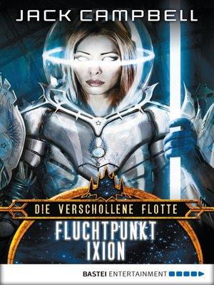 cover image of Fluchtpunkt Ixion: Roman. Die Verschollene Flotte 3