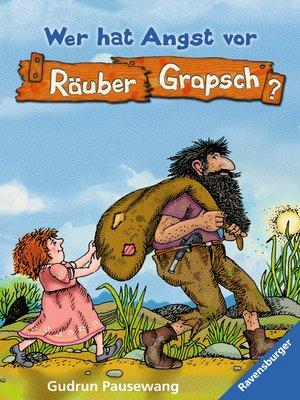 cover image of Wer hat Angst vor Räuber Grapsch? (Band 1)