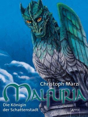 cover image of Malfuria. Die Königin der Schattenstadt