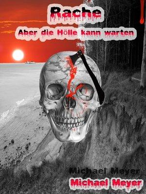 cover image of Rache- Aber die Hölle kann warten