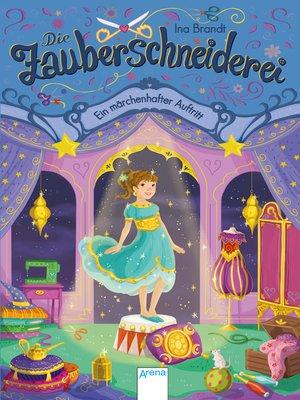 cover image of Die Zauberschneiderei (4). Ein märchenhafter Auftritt