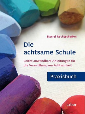 cover image of Die achtsame Schule--Praxisbuch