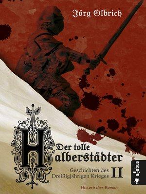 cover image of Der tolle Halberstädter. Geschichten des Dreißigjährigen Krieges