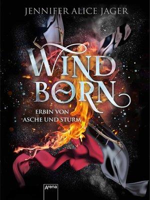 cover image of Windborn. Erbin von Asche und Sturm