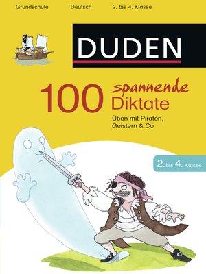 cover image of 100 spannende Diktate 2. bis 4. Klasse
