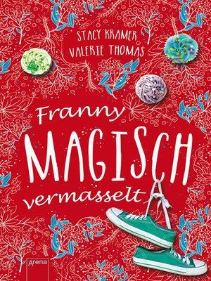 cover image of Franny. Magisch vermasselt