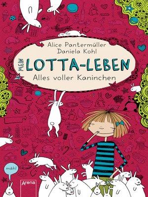 cover image of Mein Lotta-Leben (1). Alles voller Kaninchen